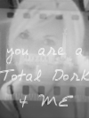 Total Dork 4 ME!!