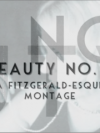 Beauty N°1 | Fitzgerald-esque Montage